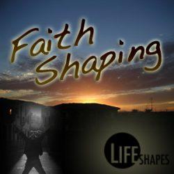 Faith Shaping