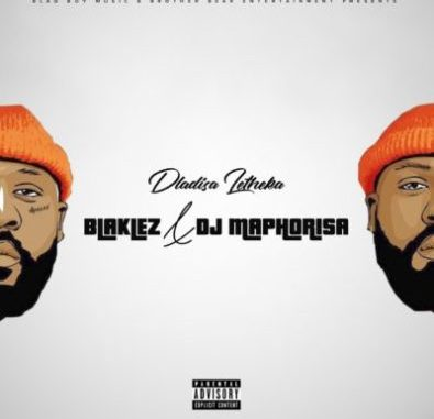 Download Blaklez & DJ Maphorisa Mp3 – Dlalisa Letheka