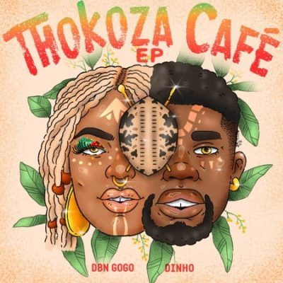 Fakaza Music Download DBN Gogo & Dinho Thokoza Cafe EP Zip