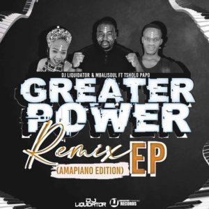 Fakaza Music Download Dj Liquidator Greater Power Amapiano Remix EP Zip