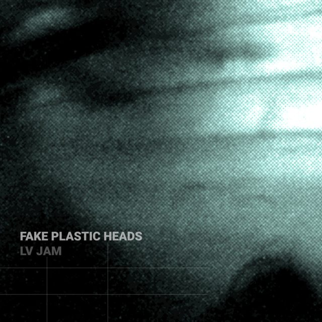 Fake Plastic Heads- LV JAM - single