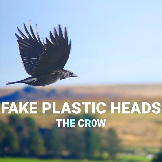 Fake Plastic Heads - The CR0W