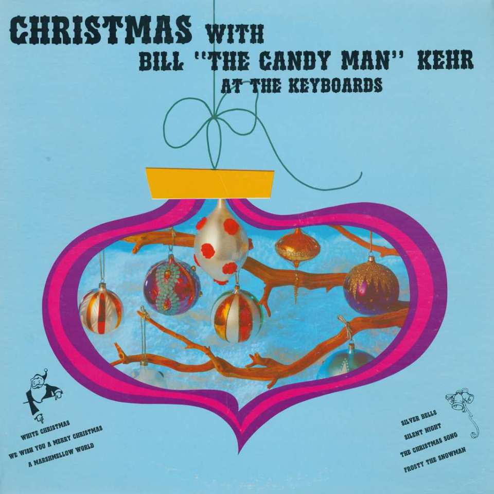 "Christmas With Bill ""The Candy Man"" Kehr"