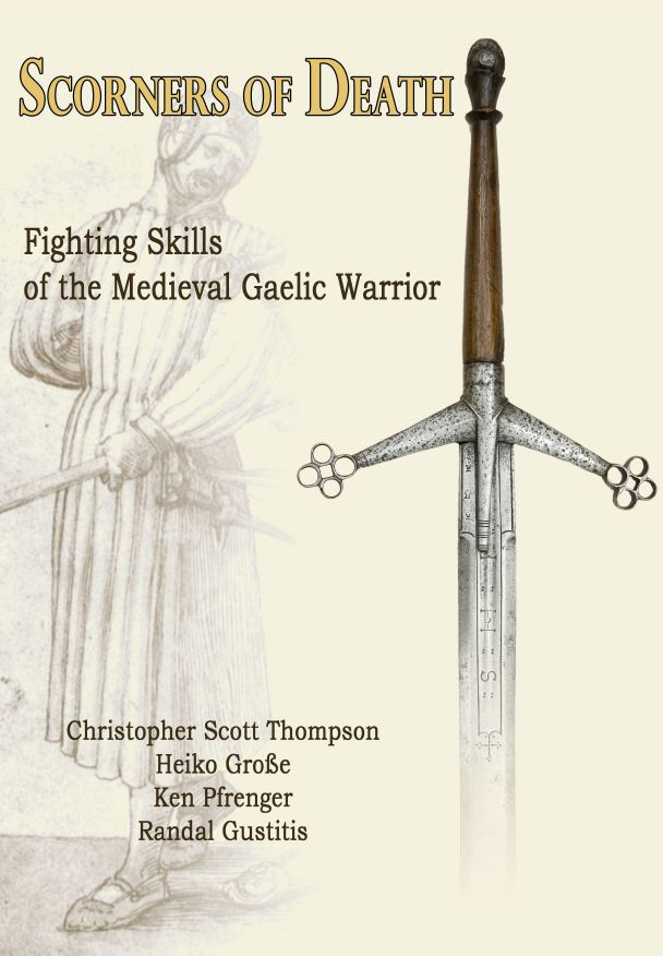 Scorners of Death: Fighting Skills of the Medieval Gaelic Warrior — Fallen  Rook Publishing