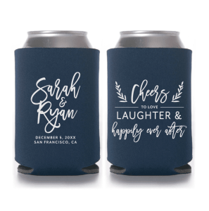Cheers to Love, Laughter & Happily Ever After Personalzed Wedding Koozie in Brush Calligraphy – Style #T411