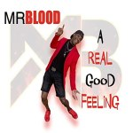 Mr Blood - A real good feeling