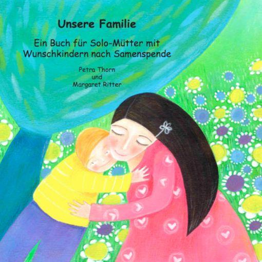 Solo-Mütter Familie mit Kind nach Samenspende, Mutter umarmt Kind