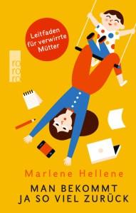 Marlene Hellen: Man bekommt ja so viel zurück (Print-Version)