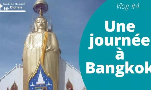 Une journée à Bangkok-Vlog Famille Nomade Digitale épisode 4