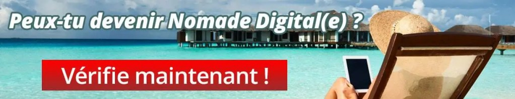 peux-tu devenir nomade digital ?
