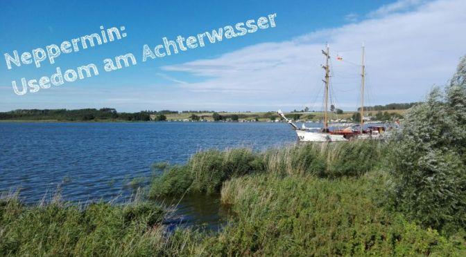 Usedom: Wunderhübsches Neppermin am Achterwasser