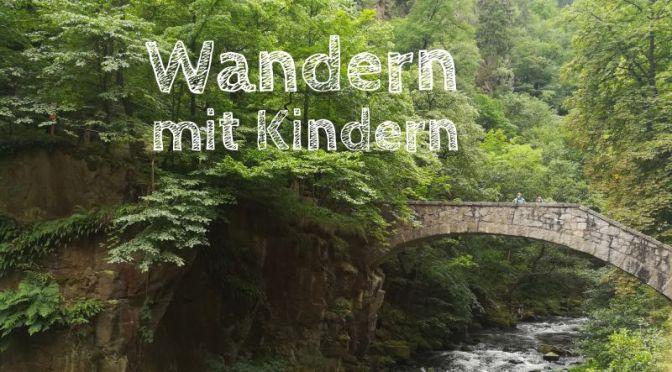 Wandern mit Kindern: 12 richtig tolle Wanderungen in Deutschland und Europa