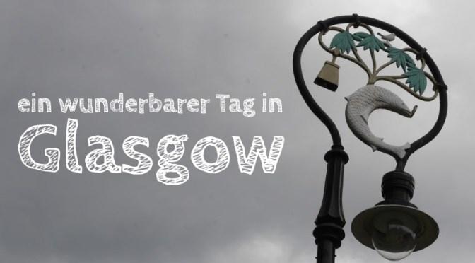 Glasgow mit Kindern: Ein Tag in Schottlands größter Stadt