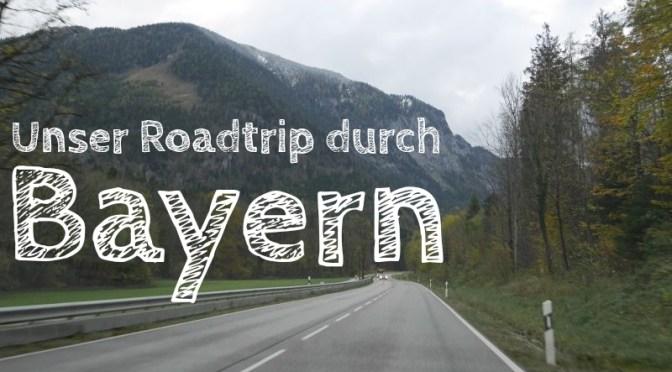 Bayern Roadtrip mit Kindern