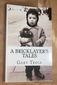 A BRICKLAYER'S TALES By Gary Troia