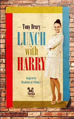 Tony Drury Nostalgic Novella Series Lunch with Harry