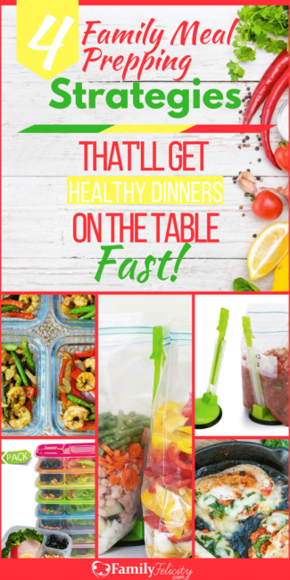 Get 4 easy meal prepping strategies to get healthy and delicious family meals on the table fast and without all the nightly hassle!