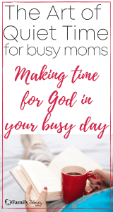 Making Quiet Time for busy moms
