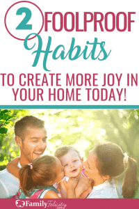 The home is where joy is suppose to flourish. These 2 super simple habits will help you create a home filled with joy. #parenting #kidsandparenting #momadvice #home #homelife