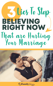 3 lies to stop believing in your marriage