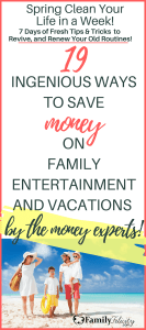 Family entertainment can be really expensive and saving for a family vacation can be very difficult for a family on a tight budget. Get 19 ingenious tips and tricks to plan and save for your family's entertainment and family dates!