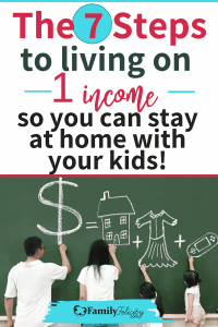 Not sure how to live on one income so you can stay at home with your kids? Get 7 simple steps to help you get there!