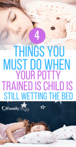 If your potty trained child is still wetting the bed at night, don't panic and do these things first! #kidsandparenting #parenting #pottytraining #kids #parentingtips