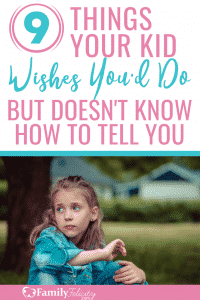 Parenting can be hard and sometimes we miss the important things. This list reveals the things your kid needs the most that they don't know how to tell you. #parenting #kidsandparenting #momadvice #momlife #kids