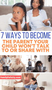 A parent's greatest hope is to raise a child who wants to talk to them. Here are 7 ways you may be sabotaging your communication with your kids.