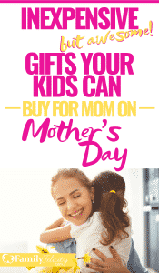Looking for ideas for mother's day gifts from kids? This list is full of awesome and inexpensive Mother's Day gift ideas kids can buy for mom and Mom will love! #mothersday #gifts #momlife