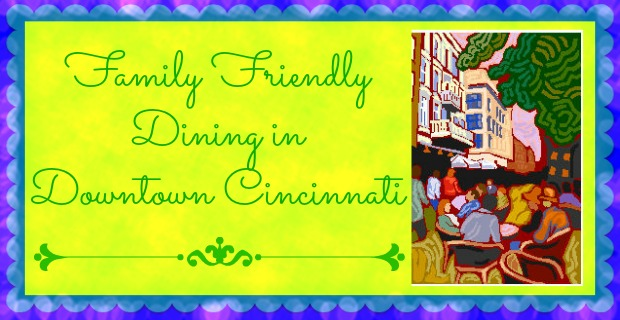 Family Friendly Restaurants Downtown