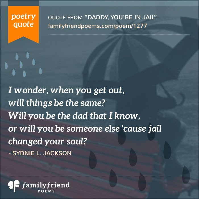 Poem About Daughter Missing Dad In Jail Daddy Youre In Jail