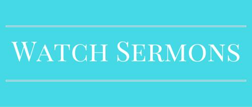 Watch Sermon Videos