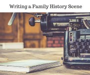 Writing a Family History Scene (1)