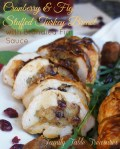 {Cranberry & Fig} Stuffed Turkey Breast {with Brandied Fig Sauce}