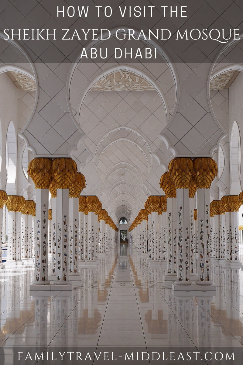 A visitors guide to the Sheikh Zayed Grand Mosque in Abu Dhabi | Current opening times, photography tips, how to visit with children and where to stay nearby