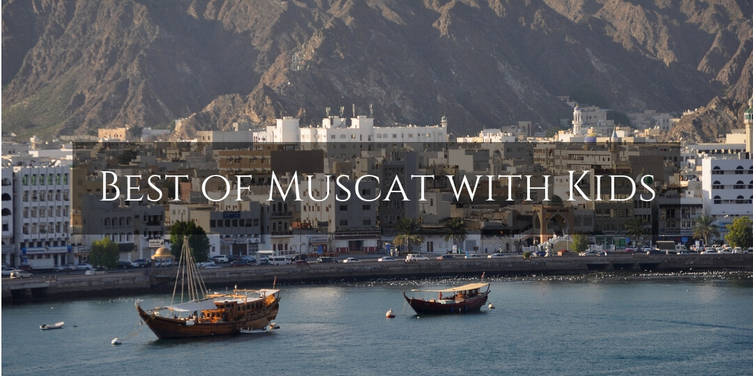 Best of Muscat with kids view of Muttrah