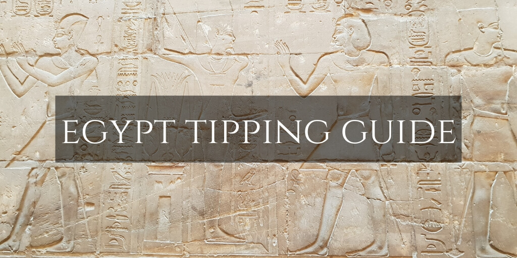 Egypt Tipping Guide