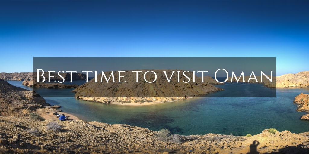 Best time to visit Oman