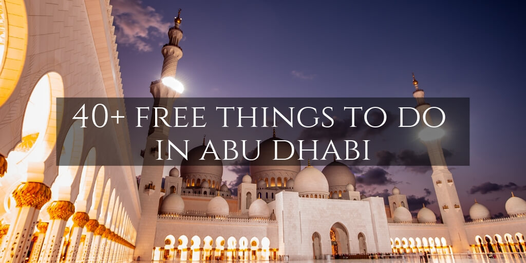 40+ Free things to do in Abu Dhabi, including the Sheikh Zayed Grand Mosque