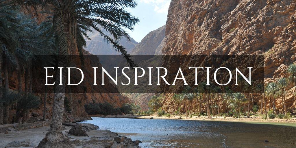 A wadi in Oman Eid Inspiration