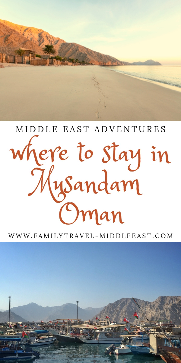 Where to stay in Musandam Oman by Family Travel in the Middle East