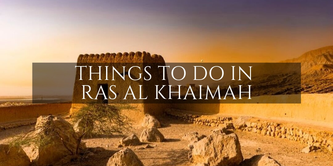 Ras al Khaimah Things to do