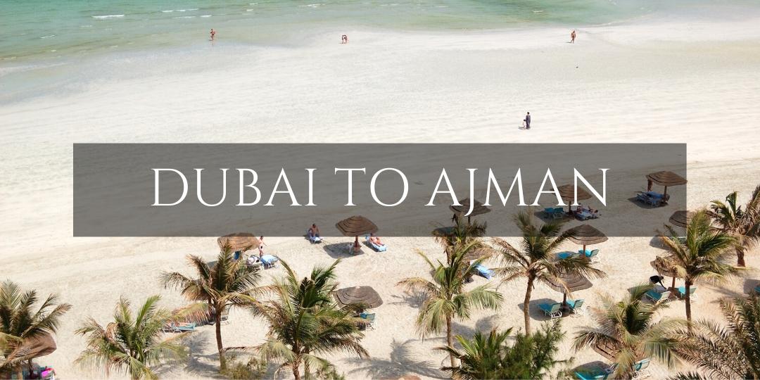 Dubai to Ajman
