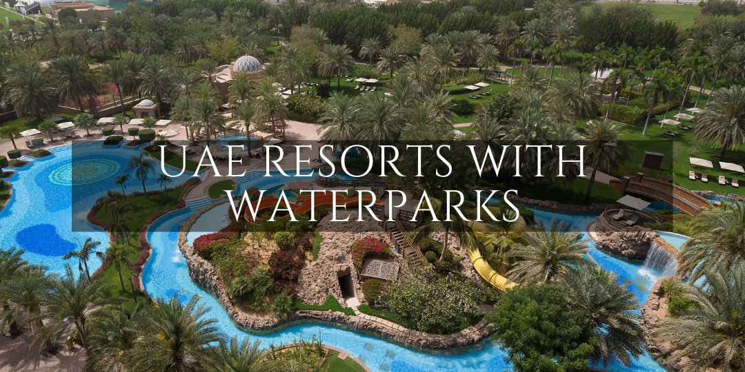 UAE hotels and resorts with water parks and slides