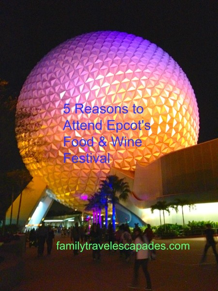 5 Reasons to Attend the Epcot Food and Wine Festival