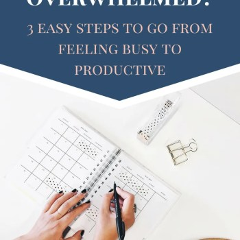 I realized being busy was not getting me anywhere. I needed a plan to go from being busy to productive!