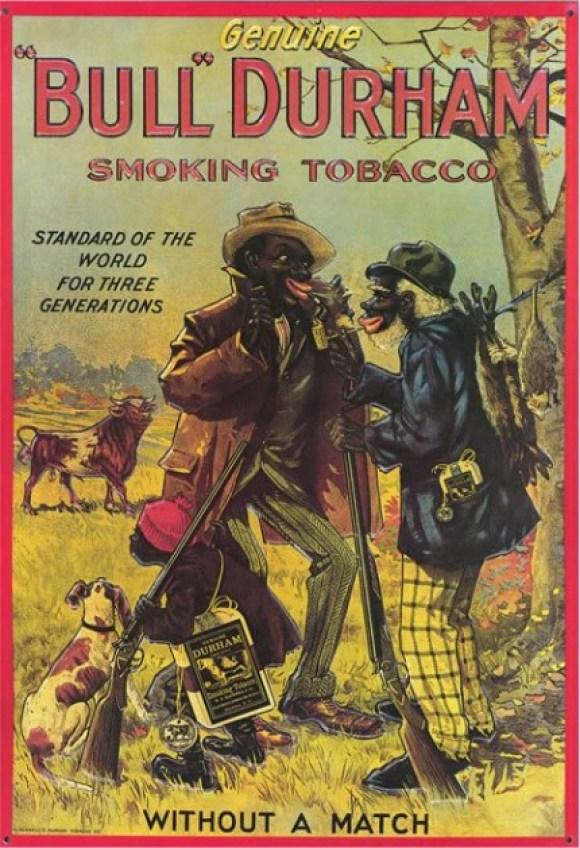 racist Bull Durham Smoking Tobacco