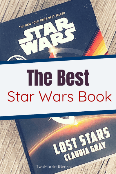 Learn why the best Star Wars book is Lost Stars by Claudia Gray! #starwars #reading #books