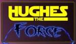 hughestheforce